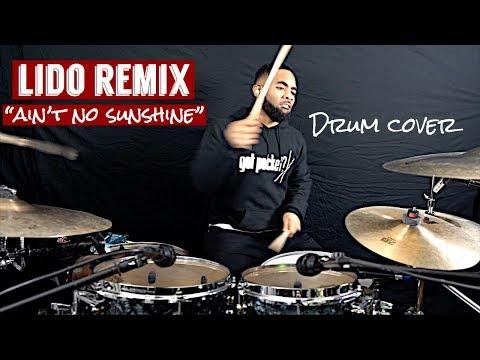 """Lido Remix - """"Ain't No Sunshine"""" (Drum Cover)"""