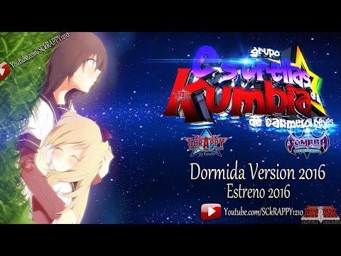 Dormida Version 2016 Limpia ➩ Estrellas De La Kumbia (Con Letras Video Oficial)