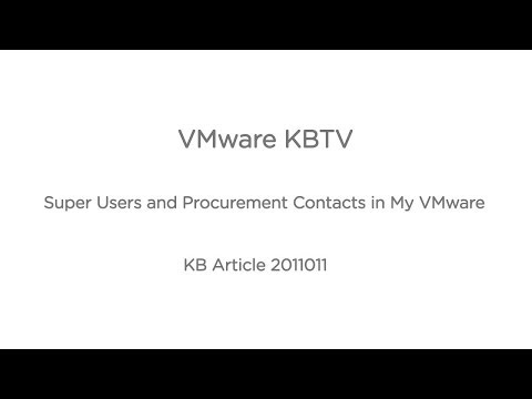 Super Users and Procurement Contacts in My VMware (OLD)