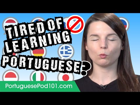 Tired of Learning Portuguese?