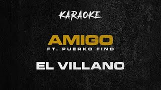 El Villano - Amigo Ft. Puerko Fino (Karaoke)