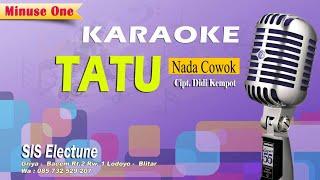 Download TATU VERSI KARAOKE DIDI K.nada cowok COVER SIS ELECTONE (nada cowok)
