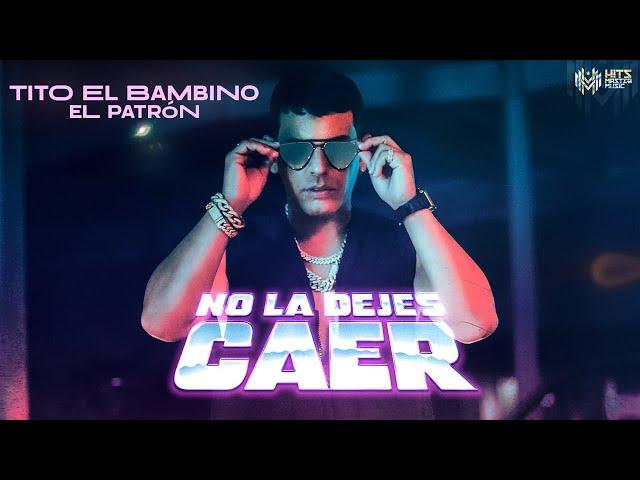 Tito El Bambino - No La Dejes Caer (Video Oficial)