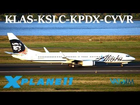 X-Plane 11 | West Coast Cruisin'!! | KLAS-KSLC-KPDX-CYVR-CYYC | A330 A320 B737 CRJ-200 | VATSIM