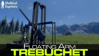 Medieval Engineers: Floating Arm Trebuchet, Modern Trebuchet Design