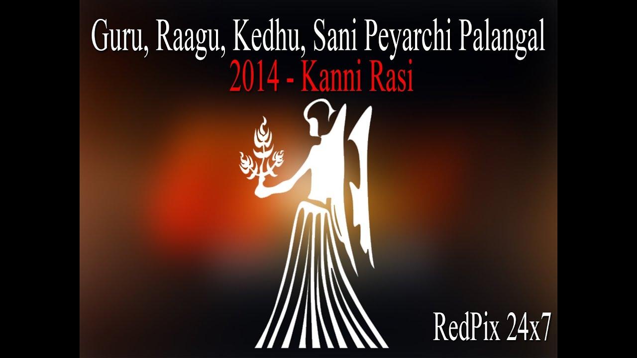 Kanni rasi guru raagu kedhu sani peyarchi palangal 2014 redpix 24x7 youtube