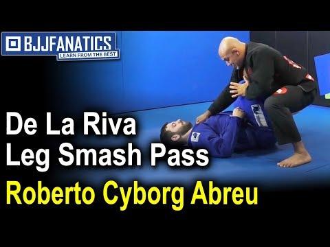 """De La Riva Leg Smash Pass by Roberto """"Cyborg"""" Abreu"""