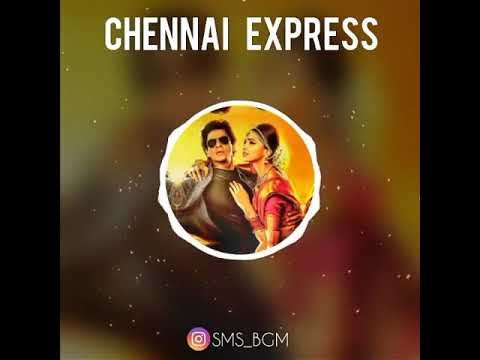 Chennai Express💗 BGM