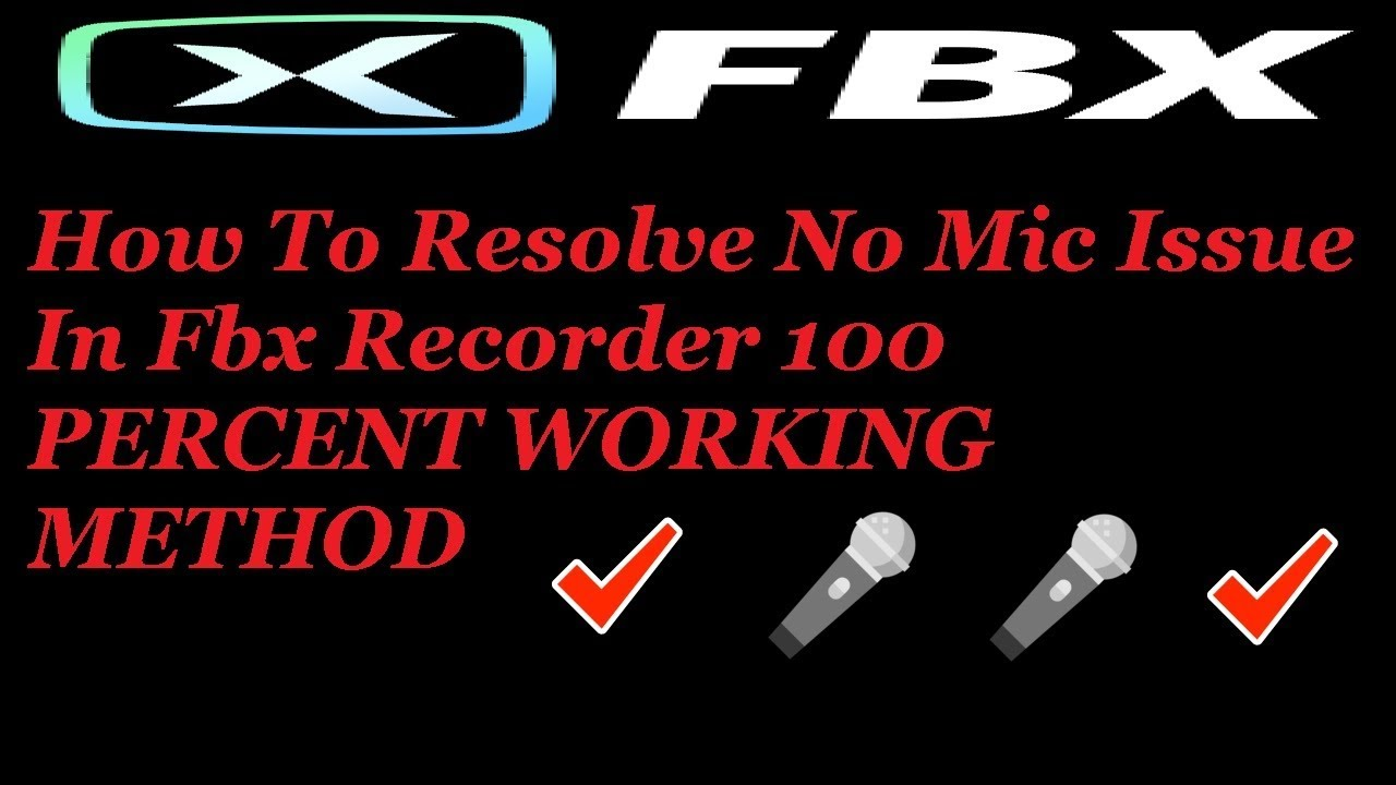 🎤 How To Resolve No Mic Issue In FBX Recorder - New Screen Recorder | Fbx  Recorder Test | ✔✔✔