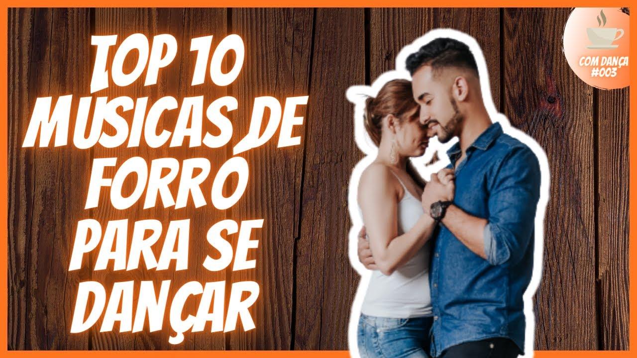 Top 10 músicas de Forró para se dançar (Nosso Gosto Pessoal)