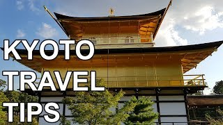 KYOTO TRAVEL TIPS - Dylan's Japan Trip Part 2