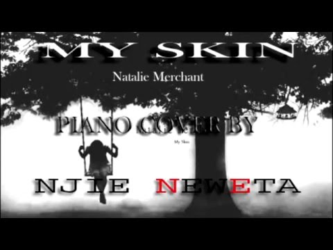 My Skin (Natalie merchant) - Piano Cover by