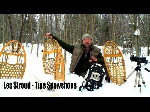 Les Stroud - Tips Snowshoes
