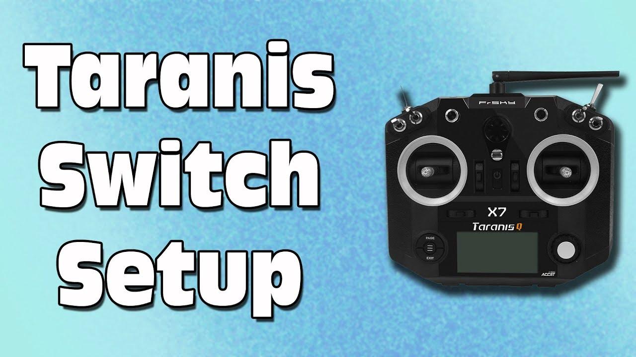 Taranis QX7 - Switch Setup