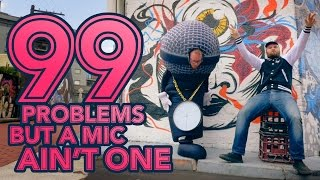 99 problems but a mic ain t one