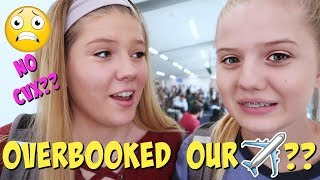 THEY OVERBOOKED OUR PLANE! WE CAN'T GO TO CVX LIVE 2018??? || Taylor and Vanessa