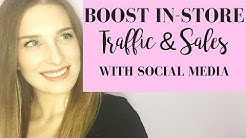 Social Media for Retail | Tips for Increasing In Store Traffic