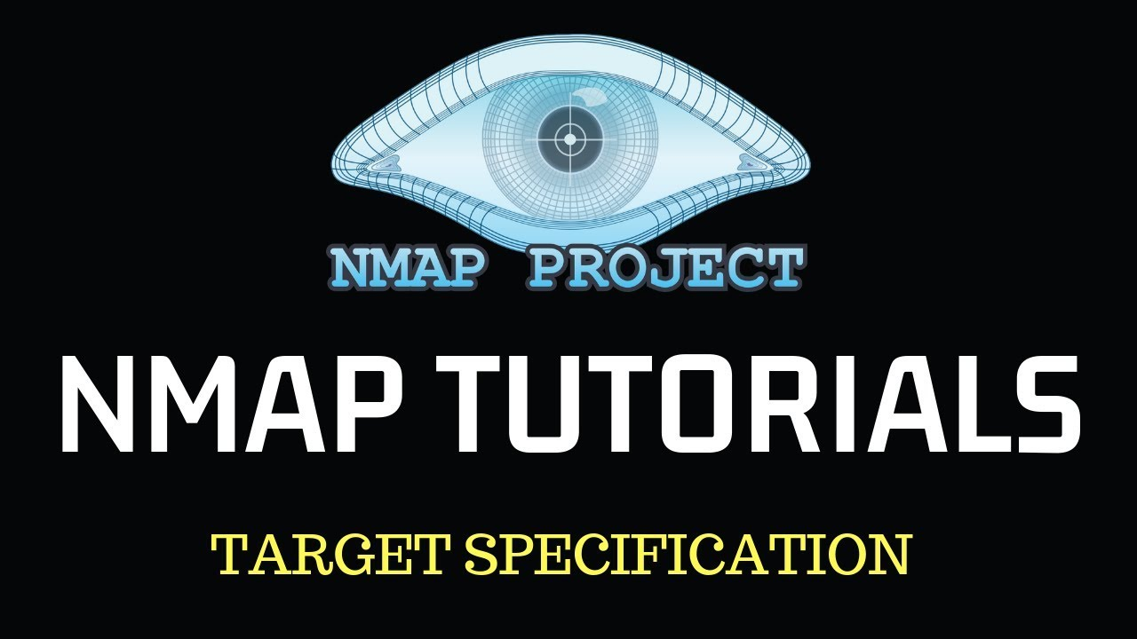 Nmap Tutorials - Target Specification | NSE scripts