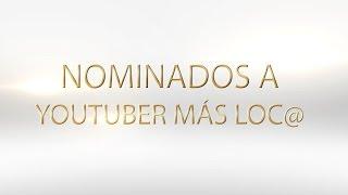 NOMINADOS A YOUTUBER MÁS LOC@ - PLAY AWARDS 2016