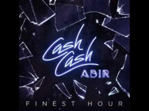 Cash Cash ft. Abir - Finest Hour (Roze Remix)