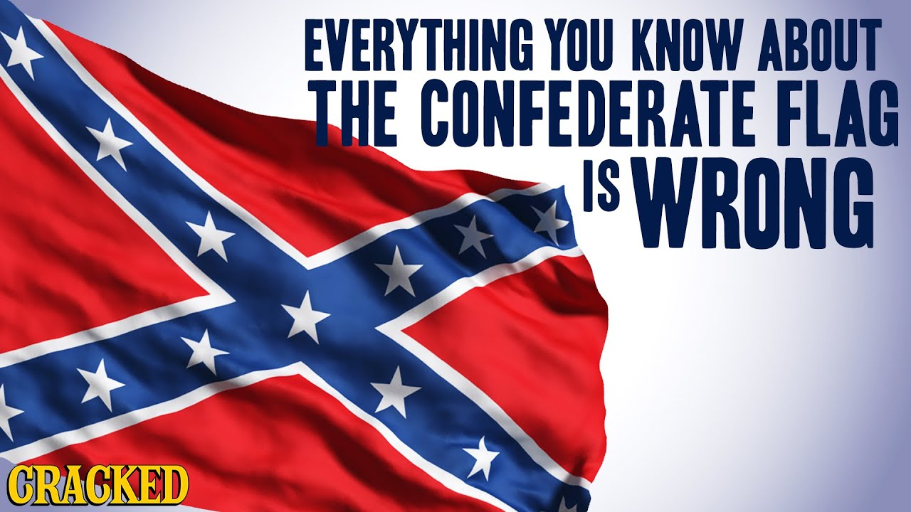 everything you know about the confederate flag is wrong youtube