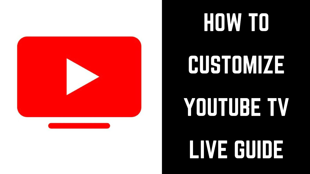 How To Customize Youtube Tv Live Guide Youtube