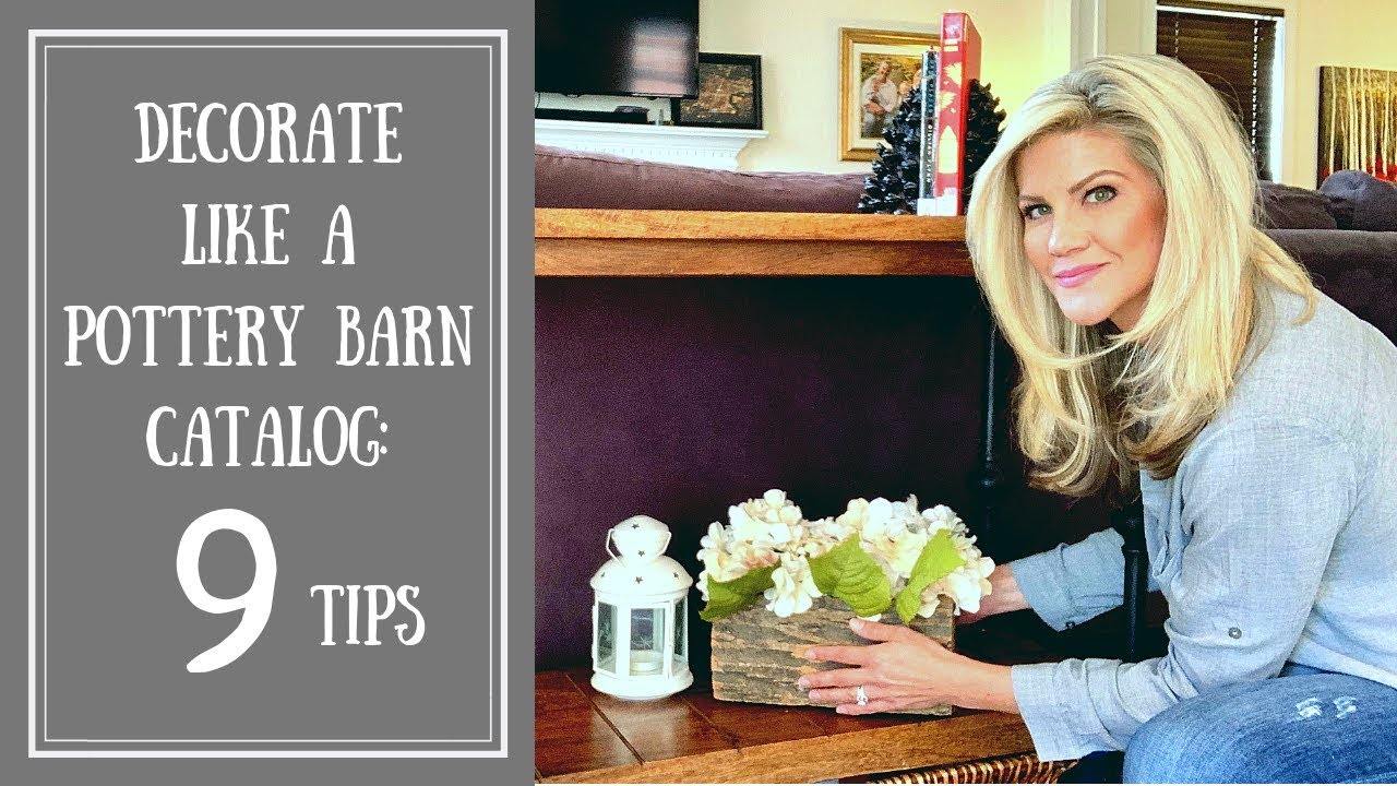 9 pottery barn design tips without spending 1000 s