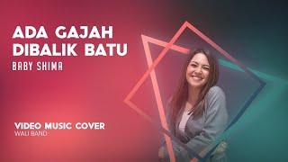 Download lagu Ada gajah dibalik batu Wali band cover by baby shima