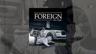 FOREIGN - Marz Mafidi (Official Audio) 2020 Hip Hop Trap & Rap Music