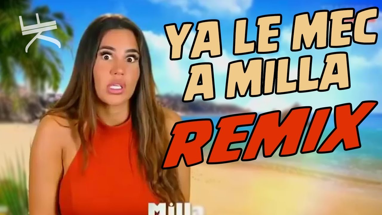 YA LE MEC A MILLA (REMIX) - YouTube