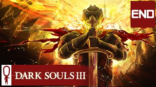 Dark Souls 3 - Part 45 - The End - Let