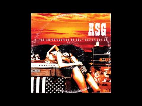 ASG - .​.​.​The Amplification Of Self Gratification (2003 - Full Album)