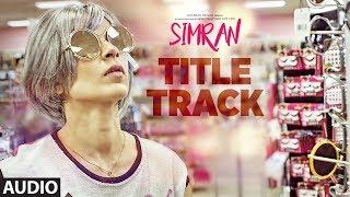 Simran Title Song (Full Audio) | Simran |  Kangana Ranaut | Sachin-Jigar