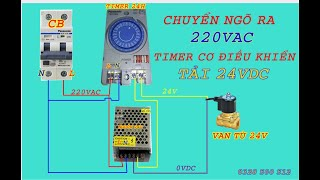 Cách đấu nối  sứ dụng van điện từ kết hợp timer hẹn giờ mở van nước tự động