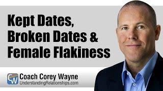 Kept Dates, Broken Dates & Female Flakiness