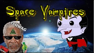Space Vampires | A Lord Swag Theory