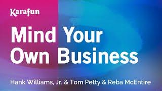Karaoke Mind Your Own Business - Hank Williams, Jr. *