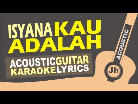 Kau Adalah - Isyana Sarasvati Feat. Rayi Putra (Acoustic Karaoke Instrumental)