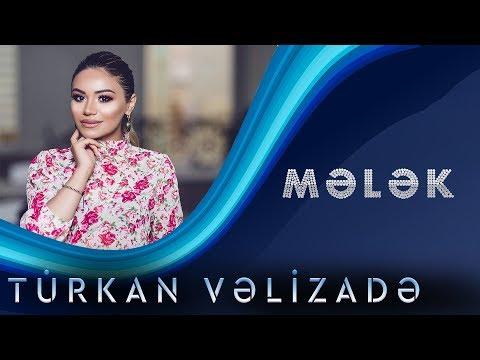 Türkan Vəlizadə - Melek (Yeni 2019)