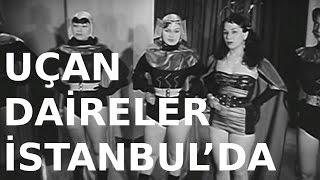 Uçan Daireler İstanbul'da - Türk Filmi