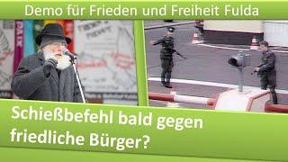 Demo Frieden und Freiheit Fulda/ 16.01.21/ Bald Schießbefehl gegen friedliche Bürger?