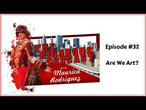 The Rigorous Podcast #032 - Are We Art?