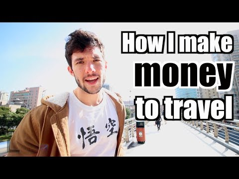 How I Make Money To Travel and Live Abroad