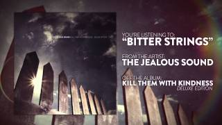 Watch Jealous Sound Bitter Strings video