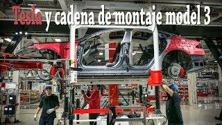 Tesla y cadena de montaje model 3