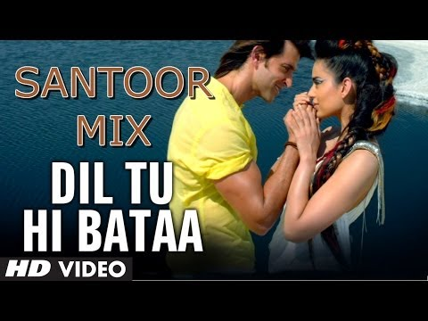 Krrish 3: Dil Tu Hi Bataa Santoor Mix...