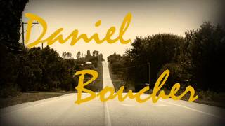 Watch Daniel Boucher Devienstu Cque Tas Voulu video