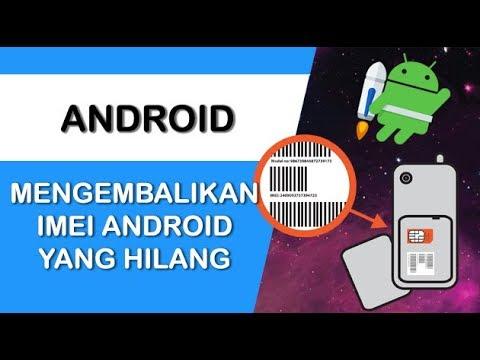Cara Mengembalikan IMEI Android yang Hilang.