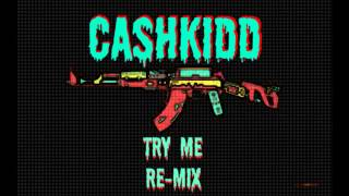 Cash Kidd - Try Me (Freestyle)