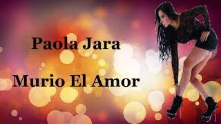 Paola Jara Murio El Amor Letra